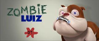 ZOMBIE luiz <<01>>